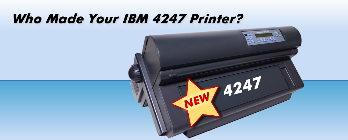 Who Made Your IBM 4247 Printer?